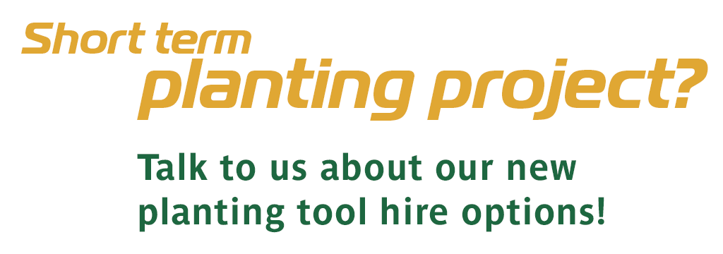 Planting Tool Hire for Tree Planting Projects